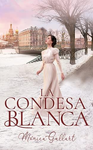 LA CONDESA BLANCA de Mónica Gallart
