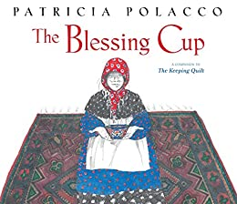 The Blessing Cup by [Patricia Polacco]