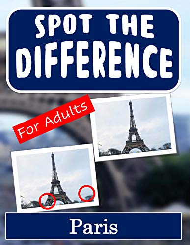 Spot the Difference Book for Adults - Paris: Hidden Picture Puzzles for Adults with Paris Pictures (English Edition)