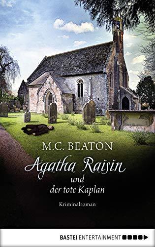 Agatha Raisin und der tote Kaplan: Kriminalroman (Agatha Raisin Mysteries 13)