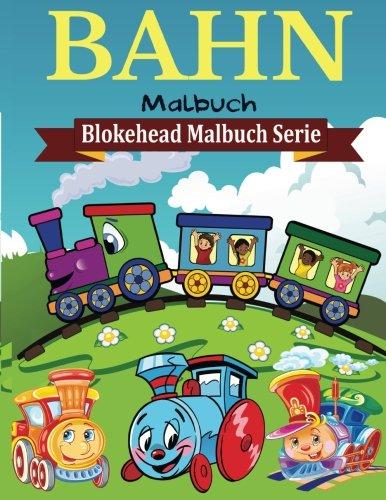 Bahn Malbuch (Blokehead  Malbuch Serie)