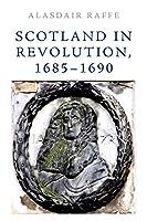 Scotland in Revolution, 1685-1690