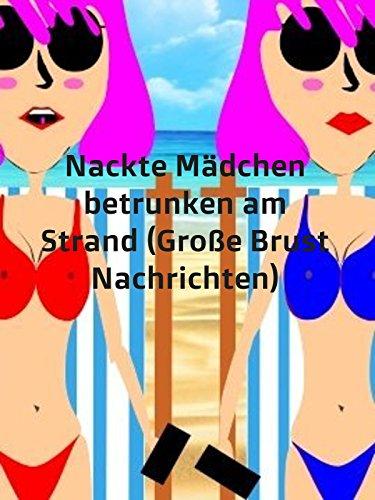 Nackte Mädchen betrunken am Strand (Große Brust Nachrichten) [OV]