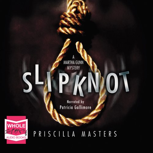 Slip Knot: Martha Gunn, Book 2. audiobook cover art