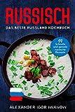 Russisch, Das Beste Russland Kochbuch.: 94 Schnelle und geniale russische Rezepte