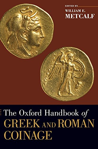 The Oxford Handbook of Greek and Roman Coinage (Oxford Handbooks)