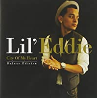 CITY OF MY HEART -DELUXE EDITION- by LIL EDDIE (2010-06-02)