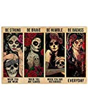 Homelight Be Strong When You are Weak Poster, Funny Sugar Skull Day of The Dead Día de Muertos Gifts Horizontal Poster No Frame Full Size 18x12 24x16 36x24 for Birthday, Christmas