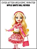 Review: Ever After High Epic Winter Apple White doll review