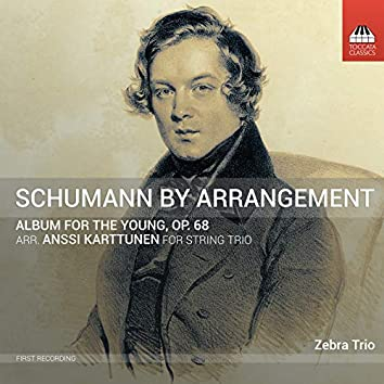 R. Schumann: Album for the Young, Op. 68 (Arr. A. Karttunen for String Trio)