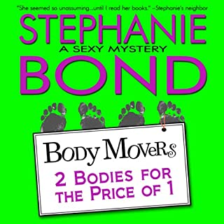 2 Bodies for the Price of 1     Body Movers, Book 2              By:                                                                                                                                 Stephanie Bond                               Narrated by:                                                                                                                                 VOplanet Studios,                                                                                        Maureen Jones                      Length: 8 hrs and 49 mins     230 ratings     Overall 4.4