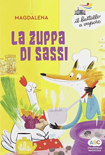La zuppa di sassi. Ediz. a colori