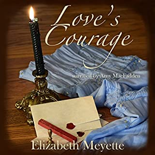 Love's Courage                   By:                                                                                                                                 Elizabeth Meyette                               Narrated by:                                                                                                                                 Amy McFadden                      Length: 7 hrs and 36 mins     3 ratings     Overall 4.3