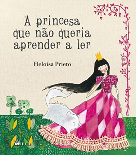 A Princesa que Não Queria Aprender a ler