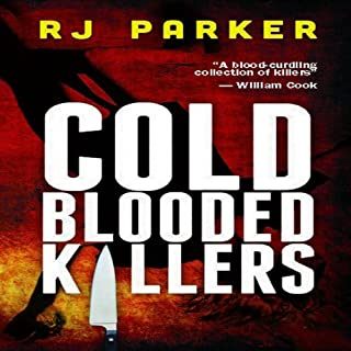 Cold Blooded Killers                   Written by:                                                                                                                                 RJ Parker                               Narrated by:                                                                                                                                 David Gilmore                      Length: 3 hrs and 54 mins     Not rated yet     Overall 0.0