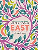 East: 120 Vegan and Vegetarian Recipes from...