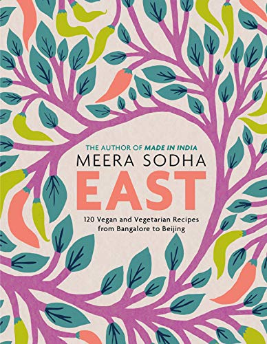 Compare Textbook Prices for East: 120 Vegan and Vegetarian Recipes from Bangalore to Beijing [American Measurements]  ISBN 9781250750730 by Sodha, Meera