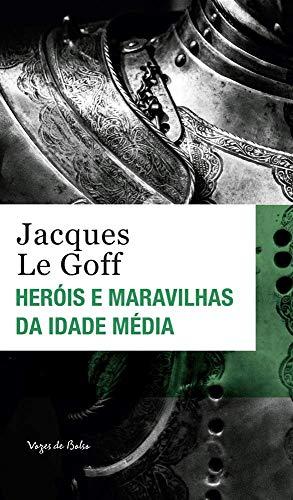 Heróis e maravilhas da Idade Média - Ed. Bolso