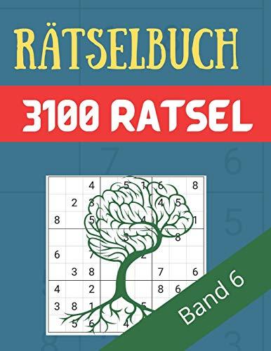 Rätselbuch - 3100 Rätsel Große Schrift Band 6: Große Puzzle-Sudoku-Bücher mit mehreren Puzzles - mittel bis extrem schwer - für Jugendliche, Erwachsene und Senioren mit Lösungen