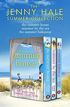 The Jenny Hale Summer Collection: The Summer House, Summer by the Sea, The Summer Hideaway by [Jenny Hale]