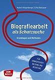 Biografiearbeit als Schatzsuche: Grundlagen und Methoden. Für Erwachsenenbildung und Beratung