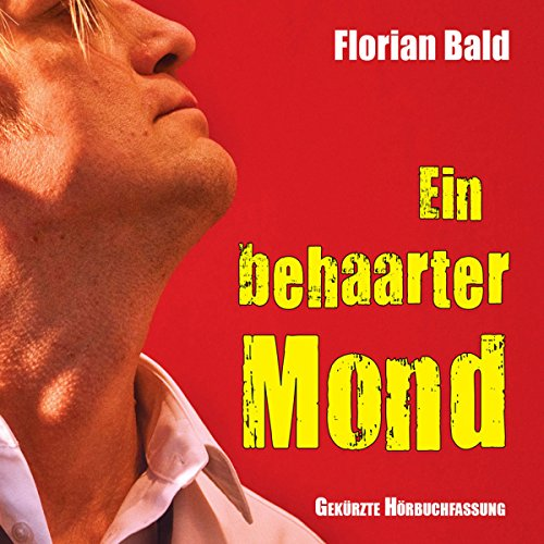 Ein behaarter Mond                   Autor:                                                                                                                                 Florian Bald                               Sprecher:                                                                                                                                 Charles Rettinghaus                      Spieldauer: 1 Std. und 16 Min.     Noch nicht bewertet     Gesamt 0,0