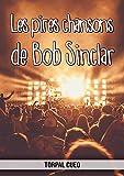 Les pires chansons de Bob Sinclar: Carnet fantaisie pour les fans du chanteur. Une idée cadeau originale pour une blague d'anniversaire sympa à homme, ... la description ci-dessous) (French Edition)