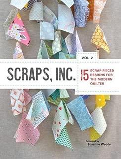 Scraps, Inc, vol 2.: 15 Scrap-Pieced Designs for the Modern Quilter
