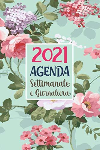 Agenda Settimanale e Giornaliera 2021: A5 Calendario 2021 gennaio 2021 dicembre 2021 Pianificatore Mensile per appuntamenti 12 mesi, Agenda italiano Planner Organizer per Appunti floreale in rosa