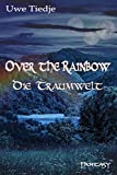 Over The Rainbow: Die Traumwelt