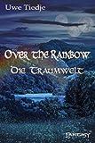 Over The Rainbow: Die Traumwelt