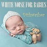 Dishwasher Sounds for Babies, Pt. 10