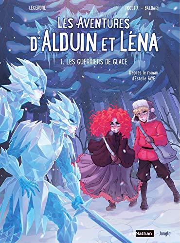 Les aventures d'Aldouin et Léna - Tome1 - Les Guerriers de Glaces (Les aventures d'Alduin et Léna) (French Edition)