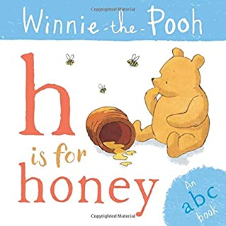 Winnie the Pooh: H is for Honey (an ABC Book)