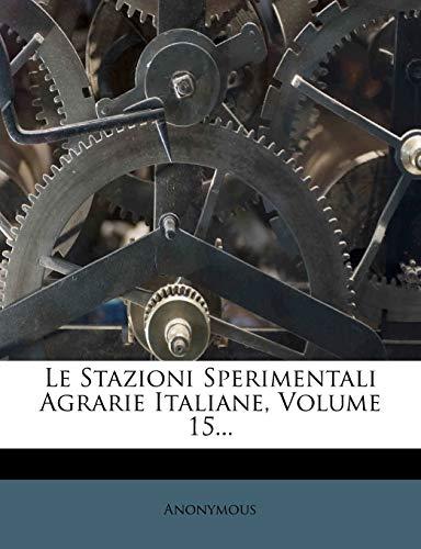 Le Stazioni Sperimentali Agrarie Italiane, Volume 15... (Italian Edition)