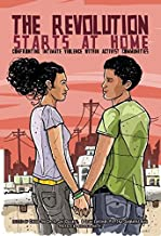 The Revolution Starts at Home: Confronting Intimate Violence Within Activist Communities