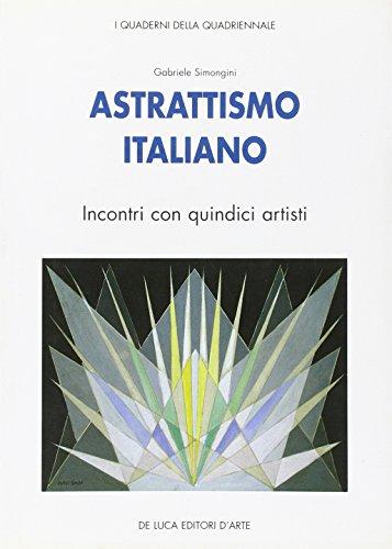 Astrattismo italiano. Incontri con quindici artisti