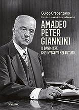 Scaricare Libri Amadeo Peter Giannini. Il banchiere che investiva nel futuro PDF