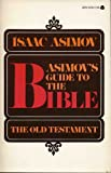 Asimov's Guide to the Bible - Volume One - the Old Testament