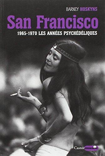San Francisco - 1965-1970 les années psychédéliques