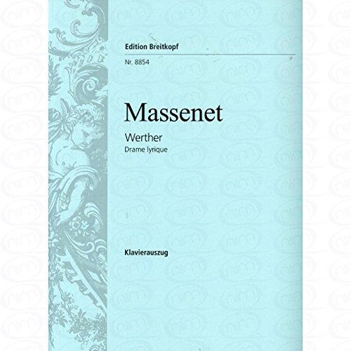 WERTHER - arrangiert für Klavierauszug [Noten/Sheetmusic] Komponist : MASSENET JULES