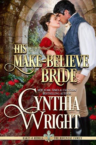 His Make-Believe Bride (Rakes & Rebels: The Raveneau Family Book 6)