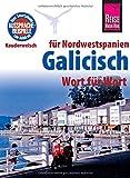 Reise Know-How Sprachführer Galicisch - Wort für Wort (für Nordwestspanien)