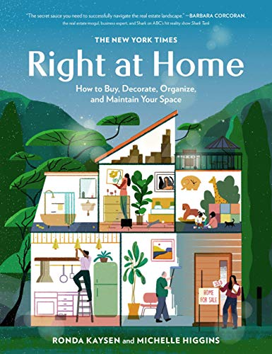 The New York Times: Right at Home: How to Buy, Decorate, Organize and Maintain Your Space (English Edition)