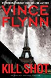 Kill Shot: An American Assassin Thriller (Mitch Rapp)