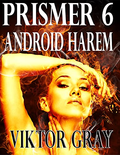 Prismer 6: Android Harem (English Edition)