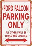 Tengss 8 x 12 Metal Sign - Ford Falcon Parking ONLY - Vintage Look