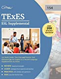 TExES ESL Supplemental 154 Study Guide: Test Prep and Practice Test Questions for the English as a Second Language Supplemental 154 Exam