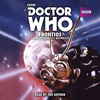 Doctor Who: Frontios     A 5th Doctor novelisaton              By:                                                                                                                                 Christopher H Bidmead                               Narrated by:                                                                                                                                 Christopher H Bidmead                      Length: 4 hrs and 26 mins     Not rated yet     Overall 0.0
