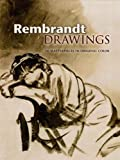 Rembrandt Drawings: 116 Masterpieces in Original Color (Dover Fine Art, History of Art) (English Edition)